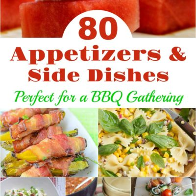 80 Appetizers & Side Dishes Perfect for a BBQ Gathering