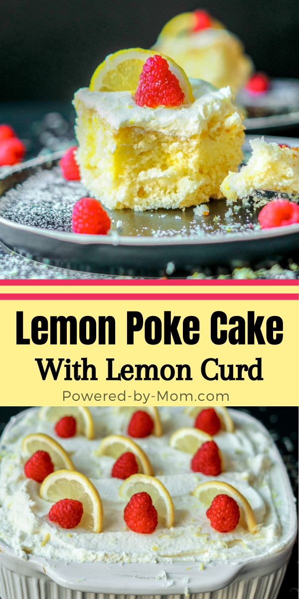 This easy, refreshing and delicious lemon poke cake is made with lemon curd and topped with a stabilized whipped cream and raspberries.
